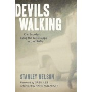 Devil's-A-Walkin': Klan Murders Along the Mississippi in the 1960s