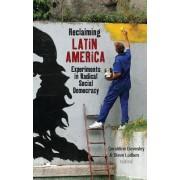 Reclaiming Latin America by Geraldine Lievesle