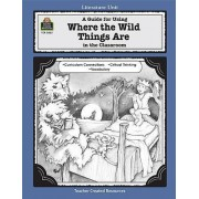 Where the Wild Things are: A Literature Unit by Kilpatrick