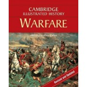 The Cambridge Illustrated History of Warfare by Geoffrey Parker