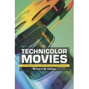 Technicolor Movies by Richard W. Haines
