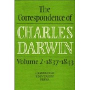 The Correspondence of Charles Darwin: Volume 2, 1837-1843: 1837-43 v. 2 by Charles Darwin