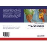 Mexico in North American Free Trade Agreement by Urapiti Paloma Castillo-Moctezuma