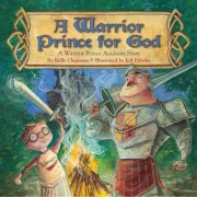 A Warrior Prince for God by Kelly Chapman