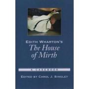 Edith Wharton's The House of Mirth by Carol J. Singley