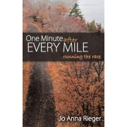 One Minute After Every Mile: Running the Race