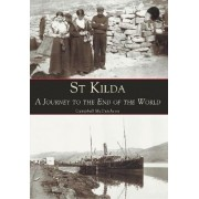 St Kilda A Journey to the End of the World by Campbell McCutcheon