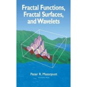 Fractal Functions, Fractal Surfaces and Wavelets by Peter R. Massopust