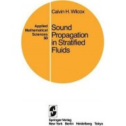 Sound Propagation in Stratified Fluids by Calvin H Wilcox