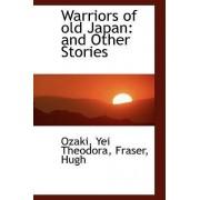 Warriors of Old Japan by Ozaki Yei Theodora