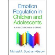 Emotion Regulation in Children and Adolescents by Michael A. Southam-gerow