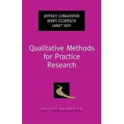 Qualitative Methods for Practice Research by Jeffrey Longhofer