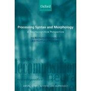 Processing Syntax and Morphology by Ina Bornkessel-schlesewsky