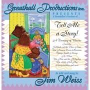 Tell Me a Story! by Jim Weiss