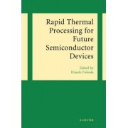 Rapid Thermal Processing for Future Semiconductor Devices by Hisashi Fukuda