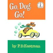 Go, Dog. Go! by Philip D Eastman