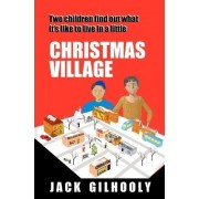 Christmas Village by Jack Gilhooly