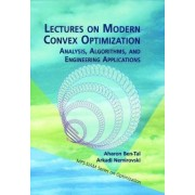 Lectures on Modern Convex Optimization by Aharon Ben-Tal