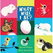 What Will I Be? by Nicola Davies