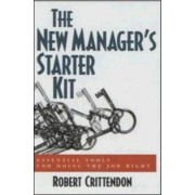 The New Manager's Starter Kit by Robert Crittendon