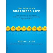 One Year to an Organized Life: From Your Closets to Your Finances, the Week by Week Guide to Getting Completely Organized for Good, Paperback