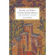 Parable and Politics in Early Islamic History by Tayeb El-Hibri