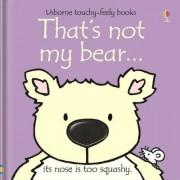 That's Not My Bear by Fiona Watt