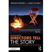 Directors Tell the Story: Master the Craft of Television and Film Directing