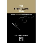 The Storytelling Book: Finding the Golden Thread in Your Communications