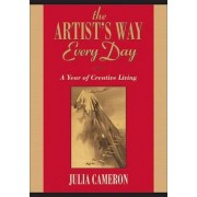 The Artist's Way Every Day by Julia Cameron