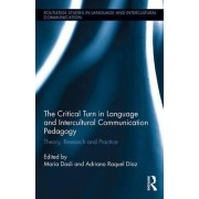 The Critical Turn in Language and Intercultural Communication Pedagogy by Maria Dasli