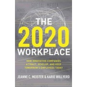 The 2020 Workplace by Jeanne C. Meister