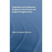 Originality and Intellectual Property in the French and English Enlightenment by Reginald McGinnis