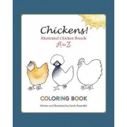 Chickens! Illustrated Chicken Breeds A to Z Coloring Book by Sarah Rosedahl