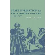 State Formation in Early Modern England, c. 1550-1700 by M.J. Braddick