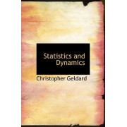 Statistics and Dynamics by Christopher Geldard