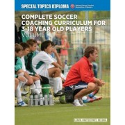 Complete Soccer Coaching Curriculum for 3-18 Year Old Players - Volume 1 by David Newbery