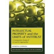 Intellectual Property and the Limits of Antitrust by Katarzyna Czapracka