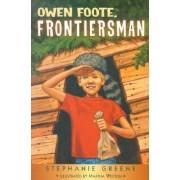 Owen Foote, Frontiersman by Martha Weston