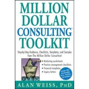Million Dollar Consulting Toolkit by Alan Weiss