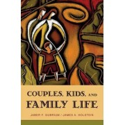 Couples, Kids, and Family Life by Jaber F. Gubrium
