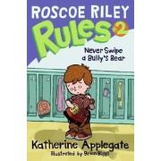 Never Swipe a Bully's Bear by Katherine Applegate