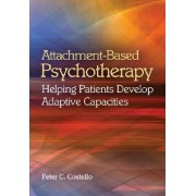 Attachment-Based Psychotherapy by Peter C. Costello