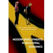Modern Developments In Behavioral Economics: Social Science Perspectives On Choice And Decision Making by John Malcolm Dowling