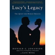 Lucy's Legacy by Dr Donald Johanson