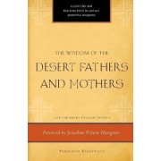 The Wisdom of the Desert Fathers and Mothers by Henry L. Carrigan