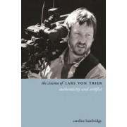 The Cinema of Lars Von Trier by Caroline Bainbridge