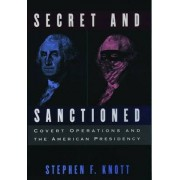 Secret and Sanctioned by Stephen F. Knott