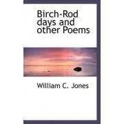 Birch-Rod Days and Other Poems by Charles Nagel Professor of International and Comparative Law William C Jones