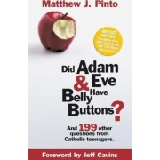 Did Adam & Eve Have Belly Buttons? by Matthew J Pinto